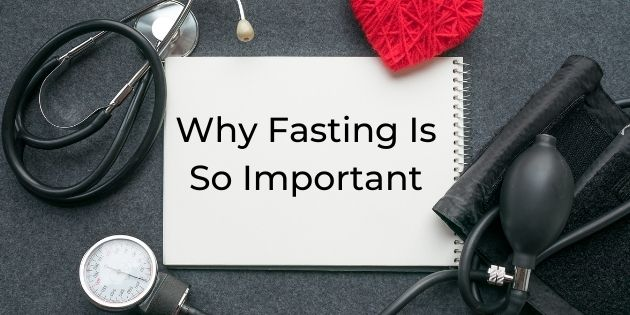 Why Fasting is So Important